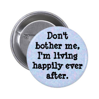 bouquet, Don'tbother me, I'm livin... - Customized Pinback Button