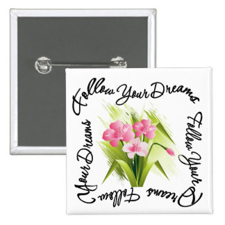 Bouquet of Flowers - Follow Your Dreams Pin