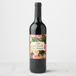 Bouquet Of Roses Bridesmaid Wine Label