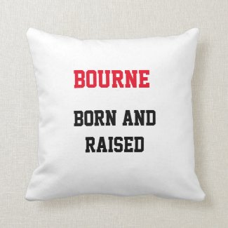 Bourne Born and Raised Throw Pillow