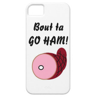 """Bout ta GO HAM!"" iphone case"