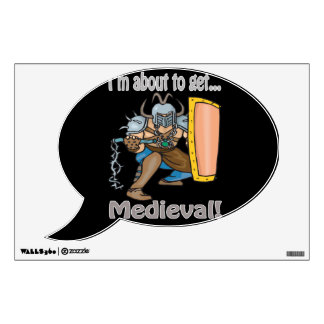 Bout to get Medieval Wall Sticker