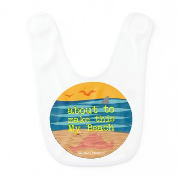 Beach Themed Bout to Make This MY BEACH! Baby Bib