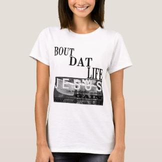 BOUTDATLIFE-555.jpeg T-Shirt