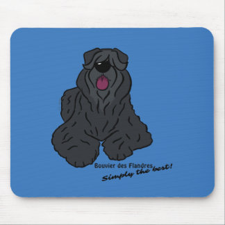 Bouvier of the Flandres - Simply the best! Mouse Pad