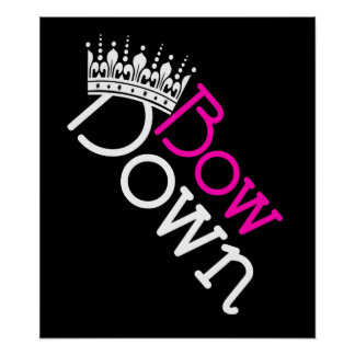 Bow Down $24.95 Graphic Art Wall Poster