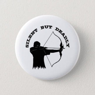 Bow Hunting Archery Silent But Deadly Pinback Button