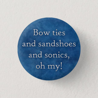 Bow ties and sandshoes and sonics, oh my! button