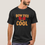 Bow Ties are Cool Shirt Playera
