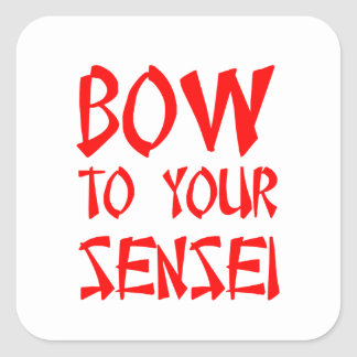 Bow to Your Sensei Square Sticker