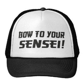 Bow to Your Sensei! Trucker Hat