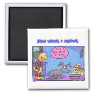 BOW WOWS & MEOWS - It's a new cereal... 2 Inch Square Magnet