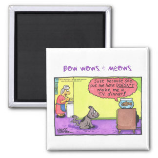 BOW WOWS & MEOWS - Just because she... 2 Inch Square Magnet