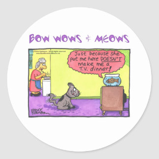 BOW WOWS & MEOWS - Just because she.. Classic Round Sticker