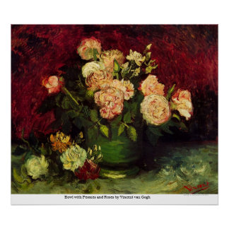Bowl with Peonies and Roses by Vincent van Gogh Poster