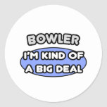 Bowler...Kind of a Big Deal Round Sticker