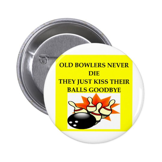 BOWLERS BUTTON