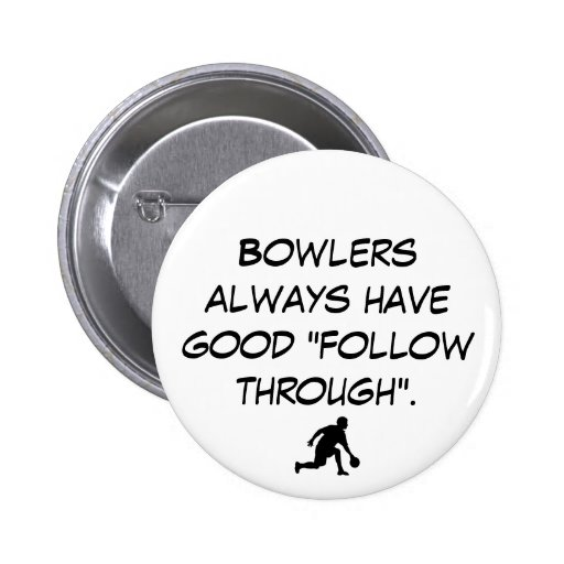 """bowling2, Bowlers always have good """"follow thro... Pinback Buttons"""