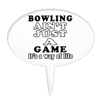 Bowling Ain't Just A Game It's A Way Of Life Cake Toppers