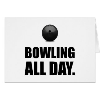 Bowling All Day Card