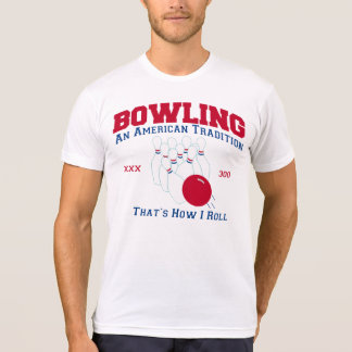Bowling an american tradition 300 thats how I roll Shirt