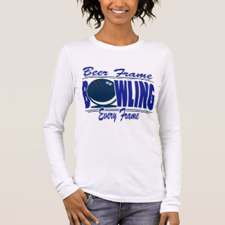 Bowling Beer Frame Every Frame Long Sleeve T-Shirt