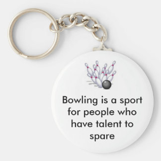 bowling, Bowling is a sport for people who have... Basic Round Button Keychain