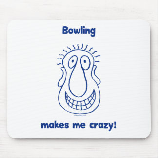 Bowling Drives Me Crazy Mouse Pad