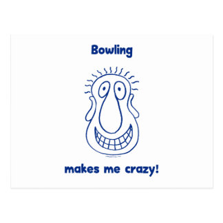 Bowling Drives Me Crazy Postcard