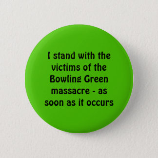 Bowling Green Massacre Button