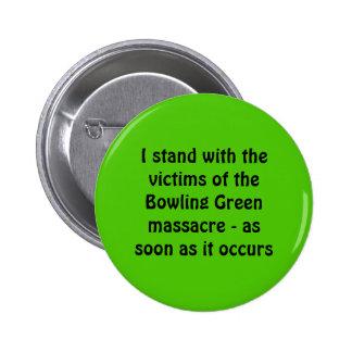 Bowling Green Massacre Pinback Button