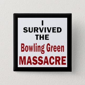 Bowling Green Massacre Survivor Pinback Button