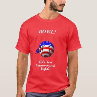 Bowling Is Your Right! T-Shirt