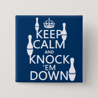 Bowling Keep Calm and Knock 'em Down - all colors Pinback Button