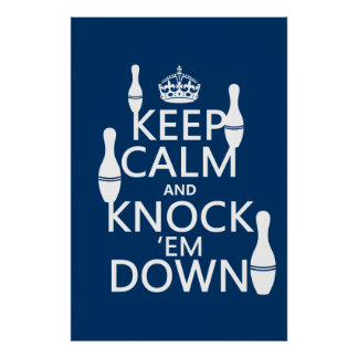 Bowling Keep Calm and Knock 'em Down - all colors Print