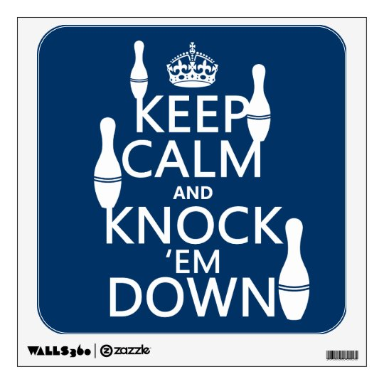 Bowling Keep Calm and Knock 'em Down - all colors Wall Sticker
