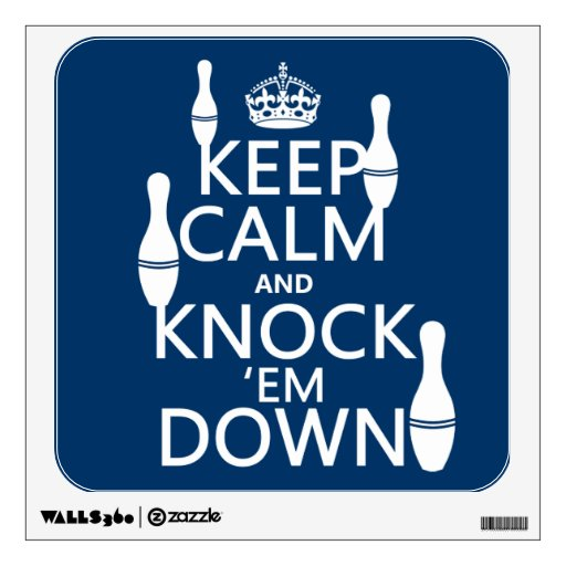 Bowling Keep Calm and Knock 'em Down - all colors Wall Graphic