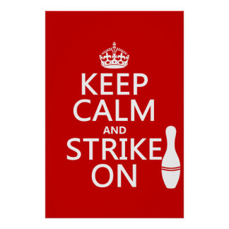 Bowling - Keep Calm and Strike On - all colors Posters