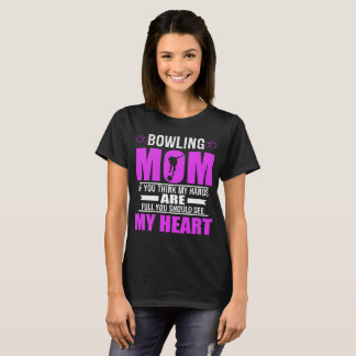Bowling Moms Full Heart Mothers Day T-Shirt