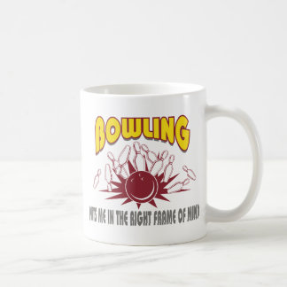 Bowling Puts Me In The Right Frame of Mind Coffee Mug