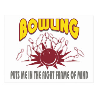 Bowling Puts Me In The Right Frame of Mind Postcard
