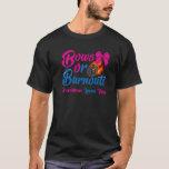 Bows Or Burnouts Grandma Loves You Gender Reveal P T-Shirt
