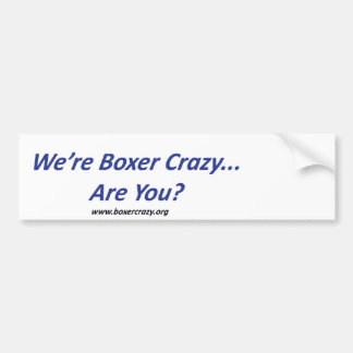 Boxer Crazy Bumpersticker - DYO Car Bumper Sticker