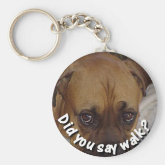 Boxer: Did you say walk? Keychain