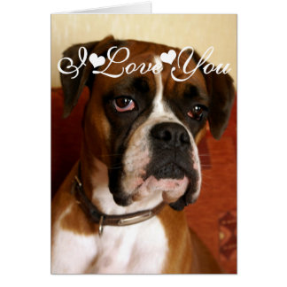 Boxer Dog Happy I Love You Card