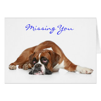 Boxer Dog Missing You Greeting Card - Verse Inside