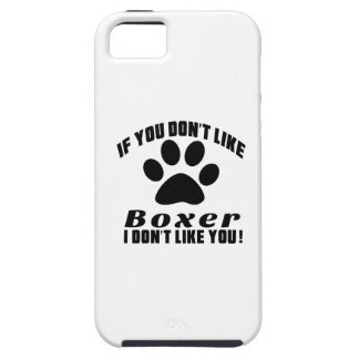 Boxer Don't Like Designs iPhone 5 Cover