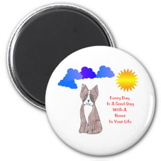 Boxer Every Day Is A Good Day Magnet