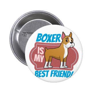 Boxer is my best friend 2 inch round button