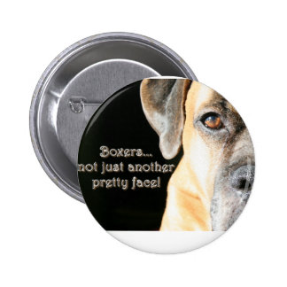 Boxer:  Not Just Another Pretty Face Pinback Button